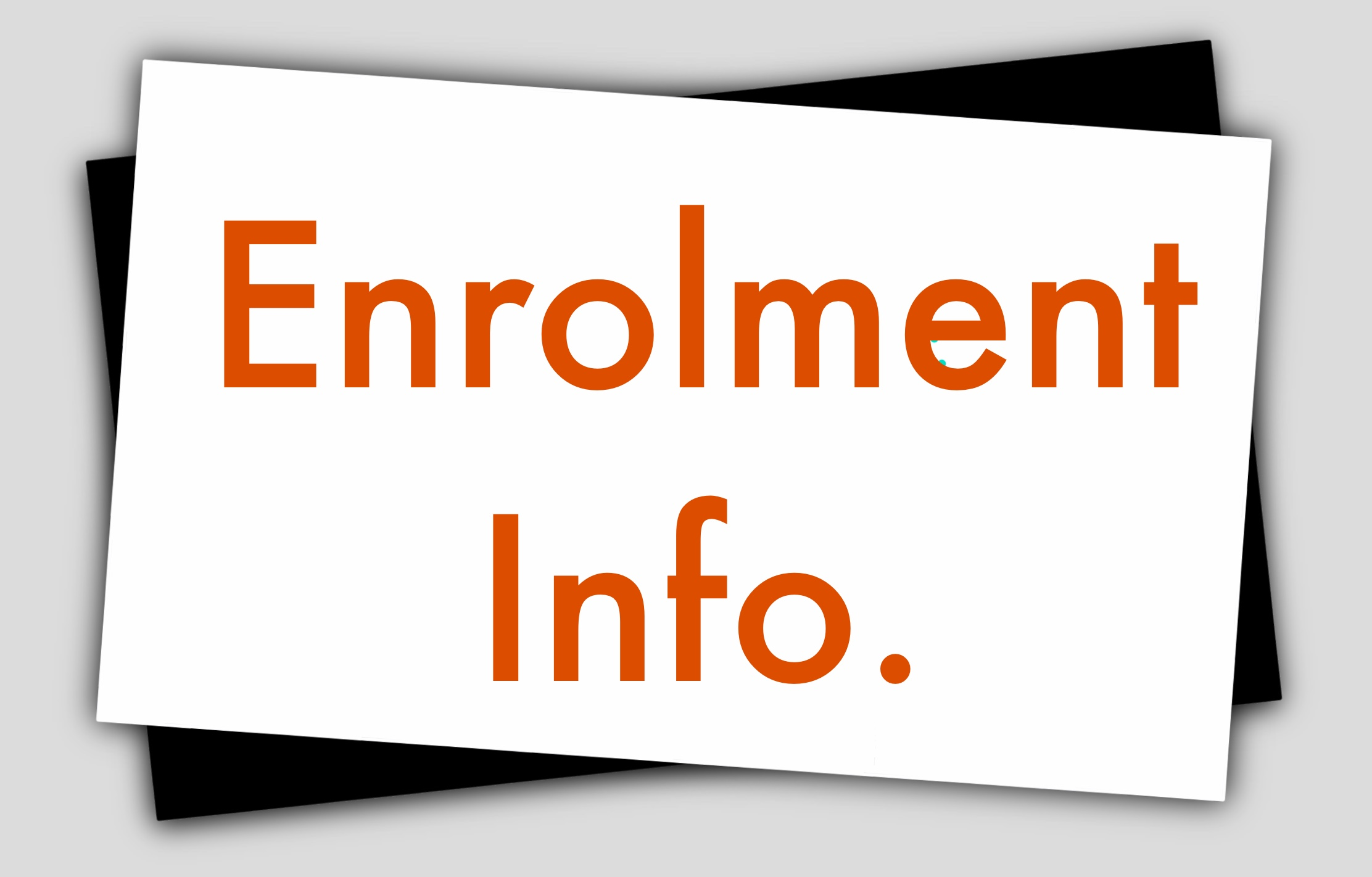 Need enrolment information?